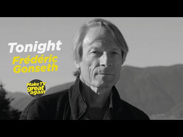 MAKE TV GREAT AGAIN e5 - Tonight Frédéric Gonseth