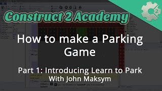 Let's Build a Parking Game Part 1: Introducing Learn to Park - with John Maksym