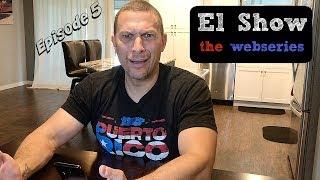 El Show - the webseries (Episode 5)