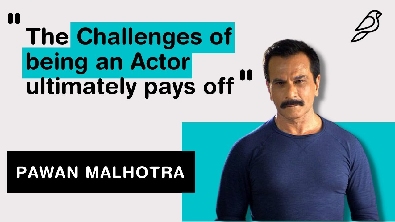 The Challenges of being an Actor ultimately Pays Off - Pavan Mlhotra, Actor (Bhaag Milkha Bhaag)