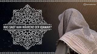 Was sagt man während der Iqamah? - Sheikh Abdellatif