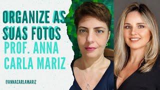 Dicas de organização de fotos com a professora Anna Carla Mariz