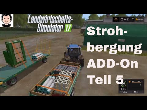 ls17-strohbergung-add-on-teil-5-landwirtschafts-simulator-2017