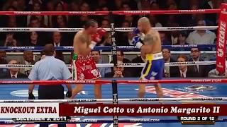 Miguel  Cotto vs antonio margarito  2 Sweet revenge