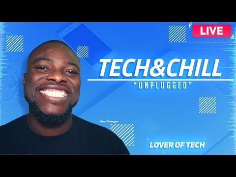 "The Tech & Chill Show ""Unplugged"" 