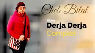 Cheb Bilal Darja Darja (Album Complet)