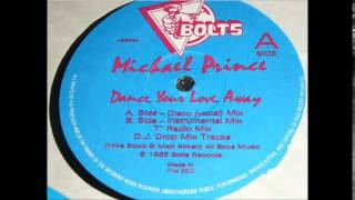 Michael Prince - Dance Your Love Away (Disco Vocal Version) (F)