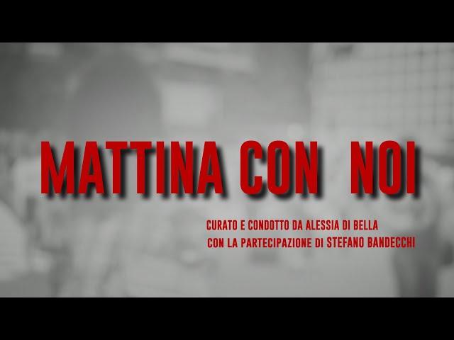 MATTINA CON NOI - Prima puntata
