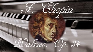 🎼 Frederic Chopin Waltzes, Op. 34 | Piano Romantic Classical Music for Relaxation and Studying