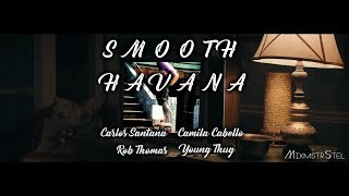 Santana vs. Camila Cabello - Smooth Havana [Part 1] (Mashup by MixmstrStel)