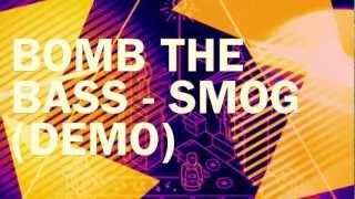 Bomb the Bass - Smog (Demo)