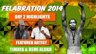 Felabration 2014 Day 2, Featuring Timaya And Remi Aluko