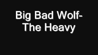 The heavy- Big Bad Wolf (studio version)