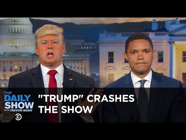 """President Trump"" Crashes The Daily Show: The Daily Show"