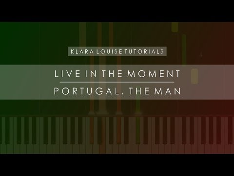 LIVE IN THE MOMENT | Portugal. The Man Piano Tutorial