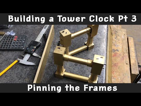 Building a Tower Clock Pt. 3 - Pinning the frame