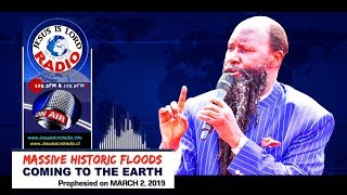 PROPHECY OF MASSIVE HISTORIC FLOODS COMING TO THE EARTH - PROPHET DR. OWUOR