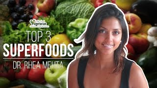 Top 3 Superfoods - Dr Rhea Mehta