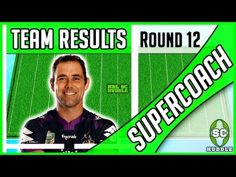 SMITH BOUNCES BACK!!! | Round 12 Results | NRL SUPERCOACH 2018