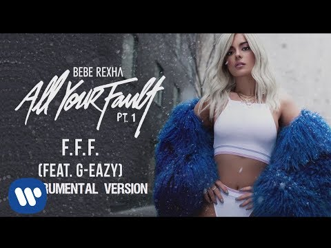 Bebe Rexha - FFF (Fuck Fake Friends) (ft. G-Eazy) (Official Instrumental)