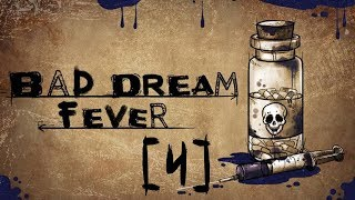 0 / 0 = ??? || Bad Dream: Fever [#4]