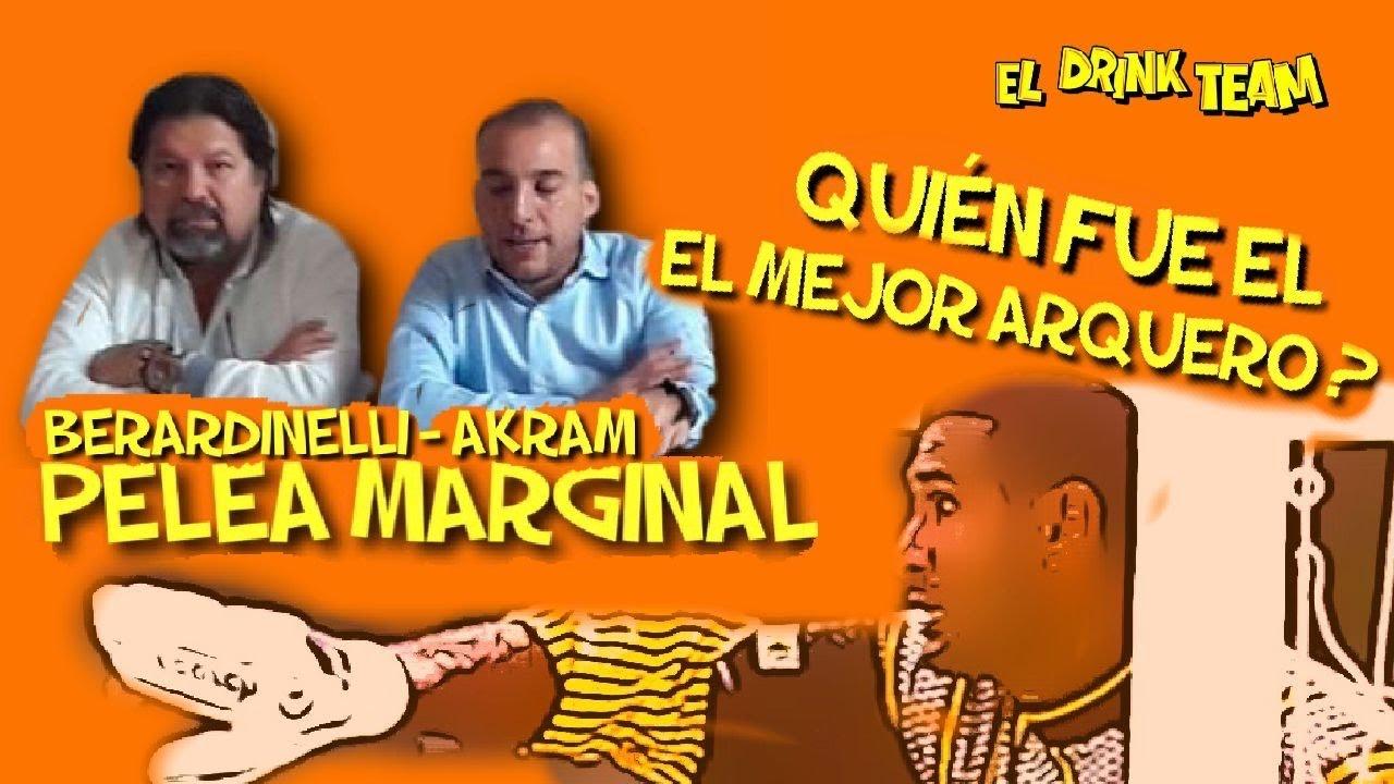 CAP: 44 LA PELEA MARGINAL BERARDINELLI-AKRAM / QUIÉN FUE EL MEJOR ARQUERO?