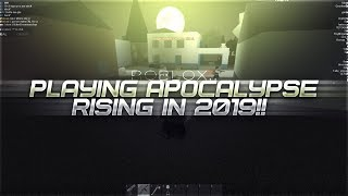 PLAYING APOCALYPSE RISING IN 2019!! (ROBLOX..)