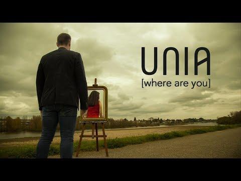 Unia - [Where are you]
