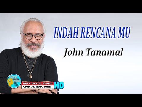 INDAH RENCANAMU - JOHN TANAMAL - KEVS DIGITAL STUDIO ( OFFICIAL VIDEO MUSIC )