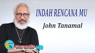 Download lagu INDAH RENCANAMU - JOHN TANAMAL - KEVS DIGITAL STUDIO ( OFFICIAL VIDEO MUSIC )