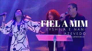 Eyshila & Nani Azevedo - Fiel a Mim (Ao Vivo)