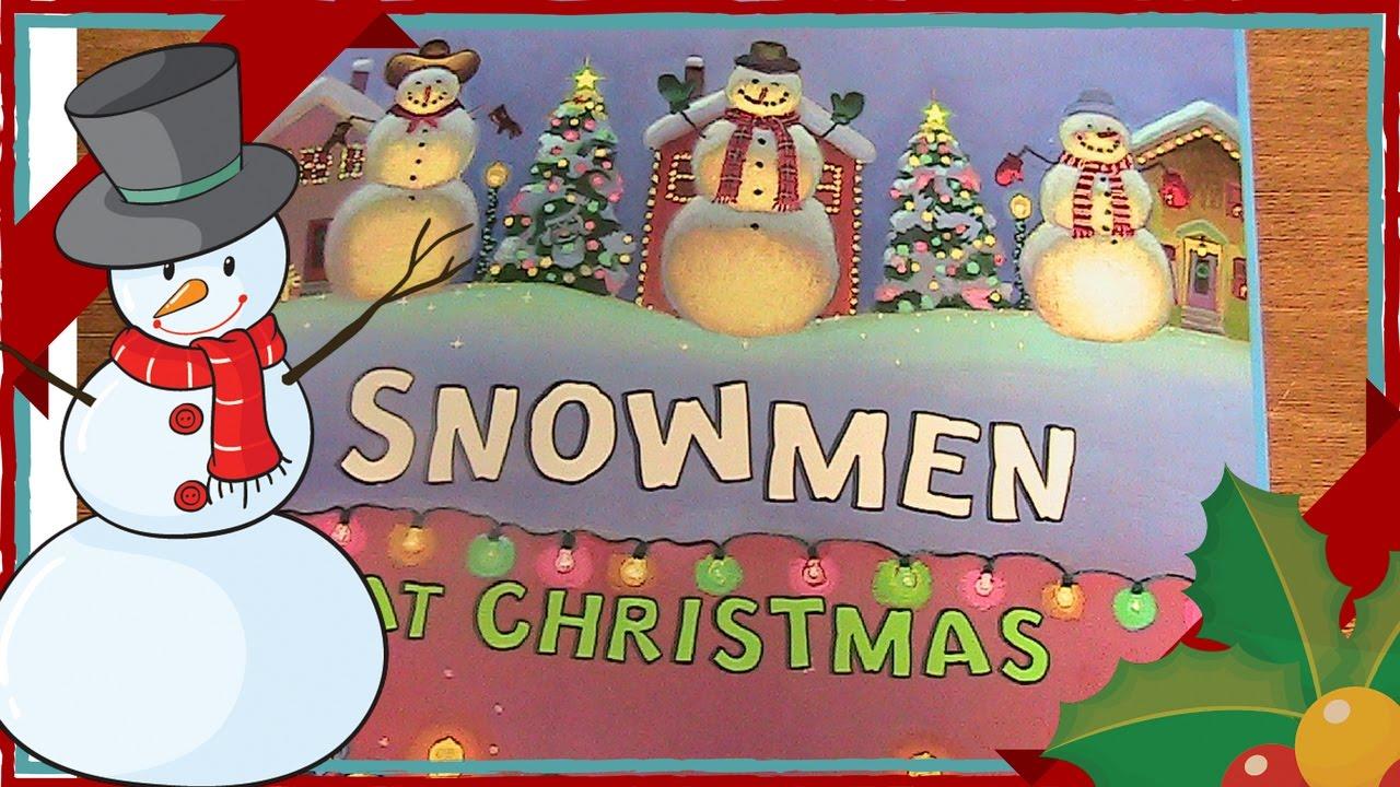 Snowmen At Christmas.Reading Aloud Kids Christmas Story Snowmen At Christmas By Caralyn Buehner