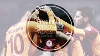 İnandik biz sizlere Cimbom yüzümüzü güldür bu sene | Galatasaray Marşları Video