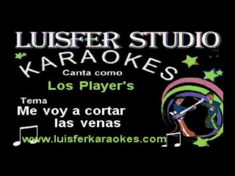 Los Player's - Me Voy A Cortar Las Venas - Karaoke