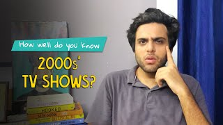 How Well Do You Know 2000s' Tv Shows? | Ok Tested