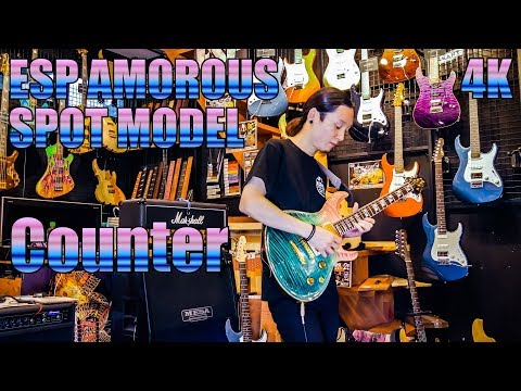 【ESP AMOROUS SPOT MODEL】Counter(Demonstration at BIGBOSS KYOTO 2018.5.13)[4K]