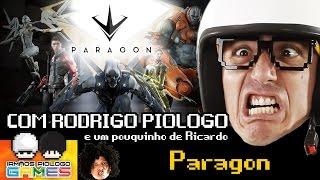Paragon - Gameplay Live com Rodrigo Piologo