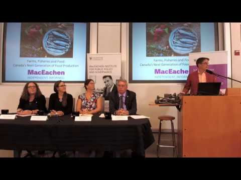 Farms, Fisheries and Food: Canada's Next Generation of Food Production - Policy Matters Panel