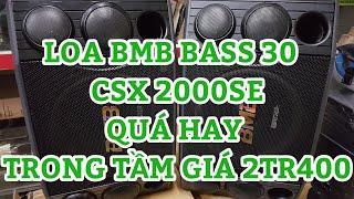 LOA BMB BASS 30  CSX 2000SE QUÁ HAY TRONG TẦM GIÁ 2TR400