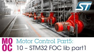 Motor Control Part5 - 10 FOC library v5.x (interrupts, braking) - hands-on