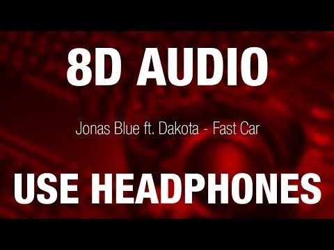 Jonas Blue Ft. Dakota - Fast Car   8D AUDIO