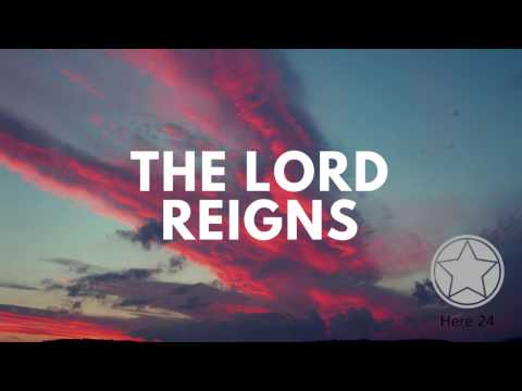 The Lord Reigns Let The Earth Rejoice (Original Worship Song)