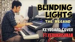 The Weeknd - Blinding Lights Ft. Yedukrishnan