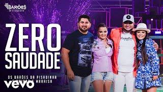 Os Barões da Pisadinha, Maiara & Maraisa - Zero Saudade (Ao Vivo)
