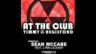 Timmy Regisford feat. Lynn Lockamy - At The Club (Sean McCabe