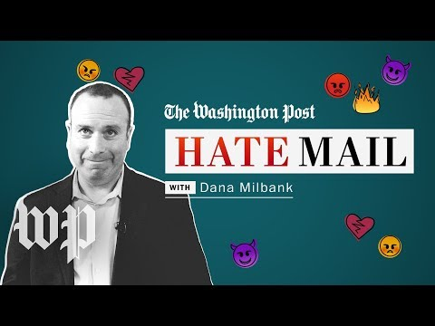 Washington Post Hate Mail: Dana Milbank