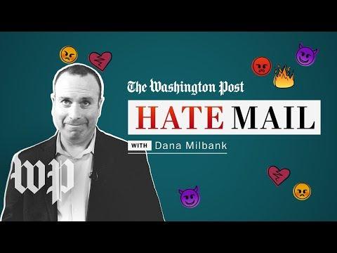 Washington Post Hate Mail: Dana Milbank