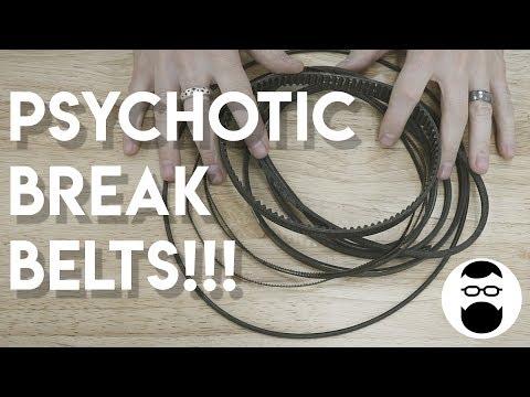 Psychotic Break Build - Belts!!!