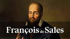 La vie de saint François de Sales, docteur de l'Eglise par la douceur (+ 1622)