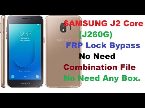 Samsung J2 Core (J260G) FRP Lock Bypass Without Flash,Without Any Box 100%  Done